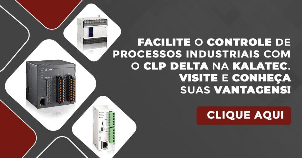 Facilite o controle de processos industriais com o CLP Delta na Kalatec