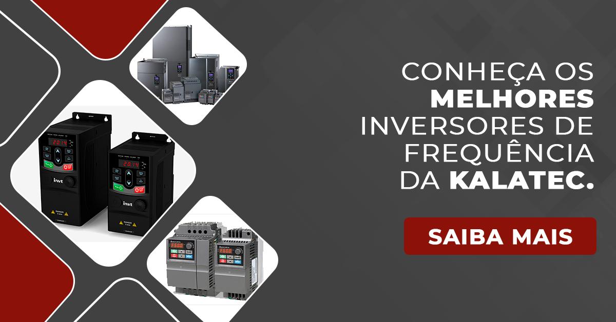 Conheça os melhores inversores de frequência da Kalatec
