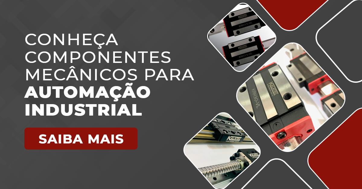 Conheça componentes mecânicos para automação industrial