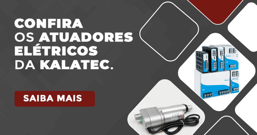 Confira os atuadores elétricos da Kalatec