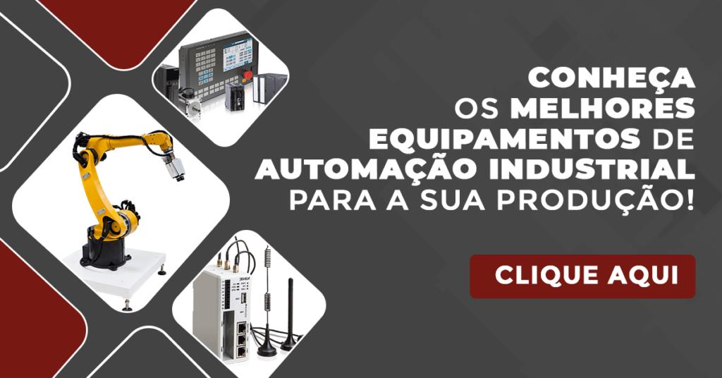 os melhores equipamentos de automação industrial para a sua produção!