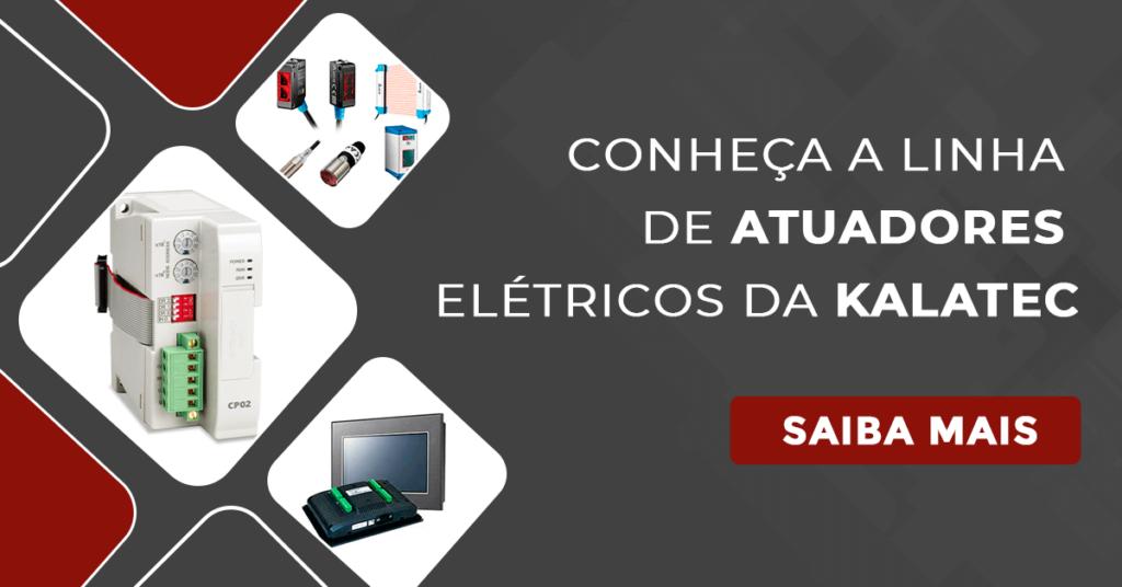 Conheça a linha de atuadores elétricos da Kalatec