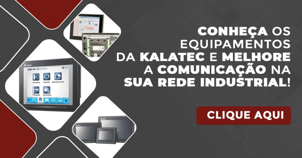 Conheça os equipamentos da Kalatec e melhore a comunicação na sua rede industrial!