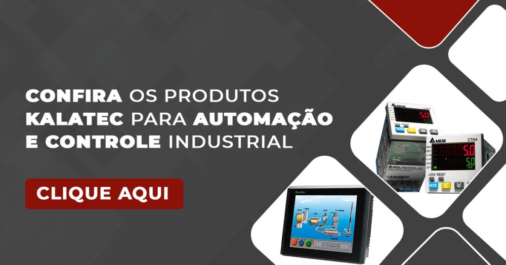 Confira  os produtos Kalatec para automação e controle industrial