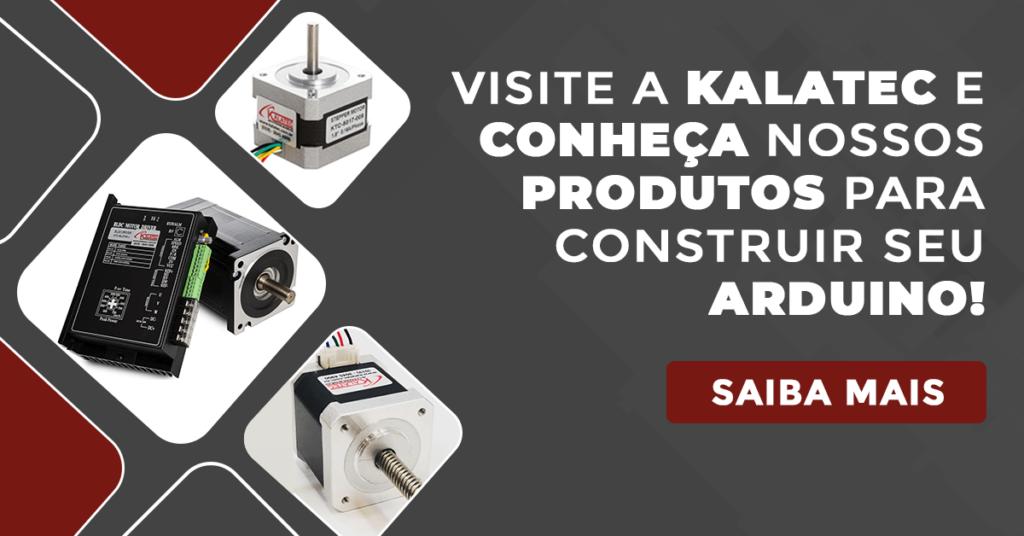 Visite a Kalatec e conheça nossos produtos para construir seu arduino!