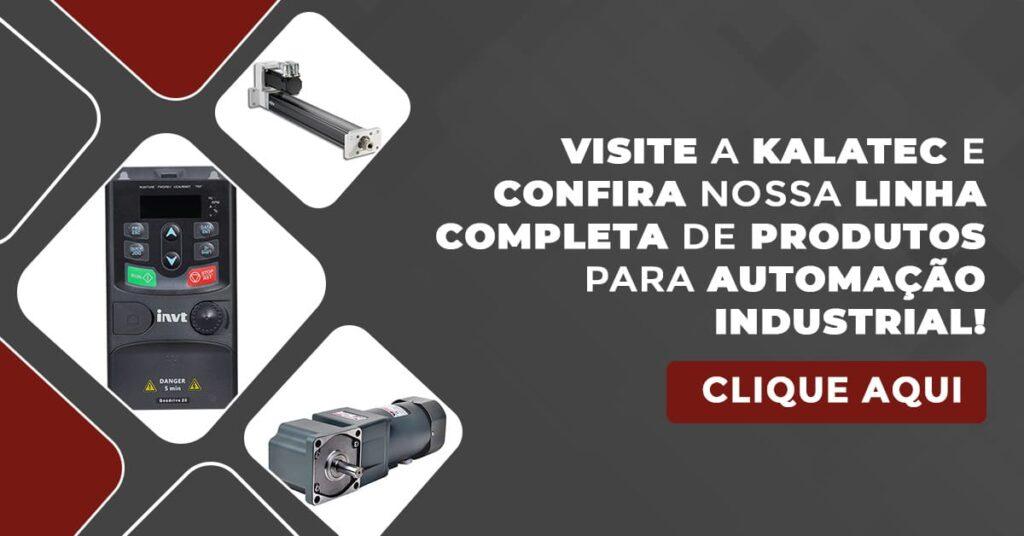 Visite a Kalatec e confira nossa linha completa de produtos para automação industrial!