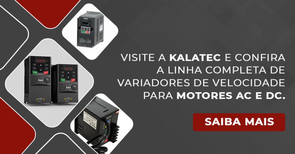 Visite a Kalatec e confira a linha completa de variadores de velocidade para motores DC