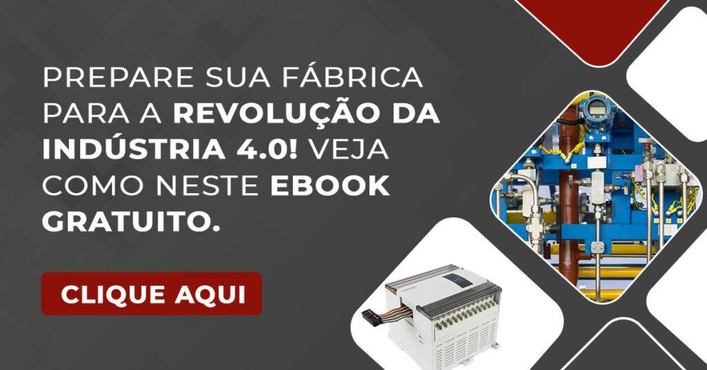 Prepare sua fábrica para a revolução da Indústria 4.0! Veja como neste ebook gratuito.