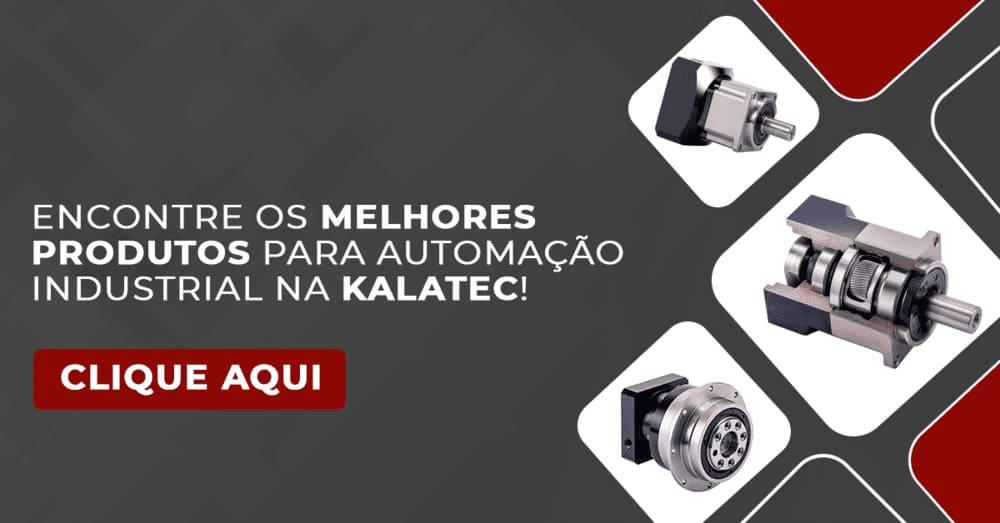Encontre os melhores produtos para automação industrial na Kalatec!