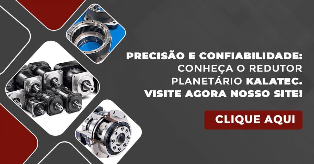 Precisão e confiabilidade: conheça o redutor planetário Kalatec.Visite agora nosso site!