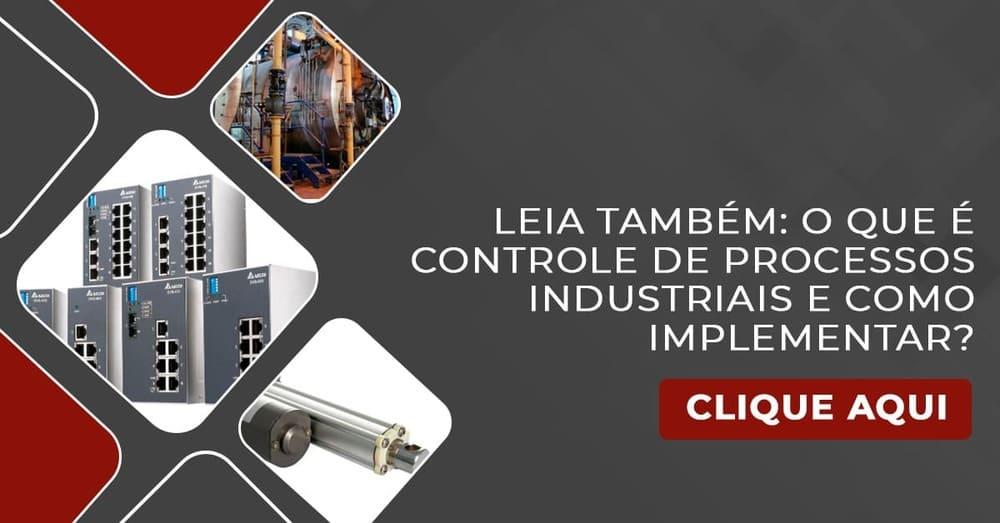 Leia nosso artigo sobre controle de processos industriais e como implementar