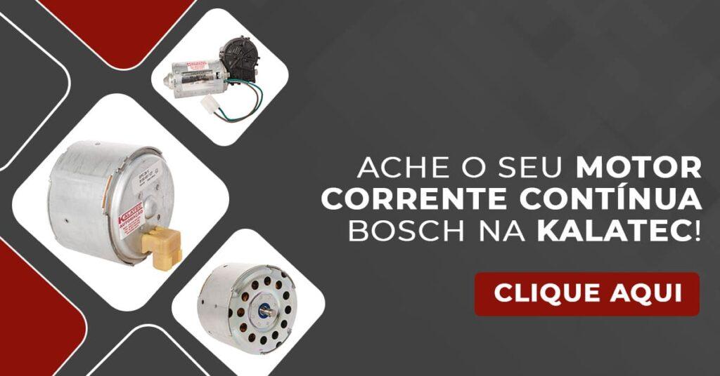 Ache o seu motor corrente contínua Bosch na Kalatec